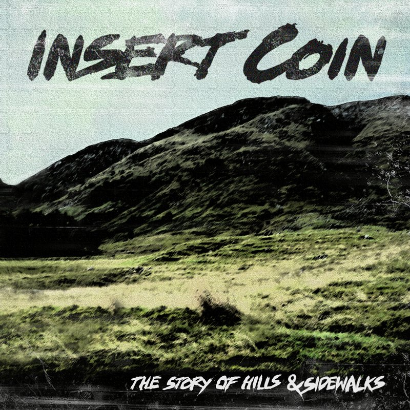 09 – INSERT COIN – The Story Of Hills & Sidewalks