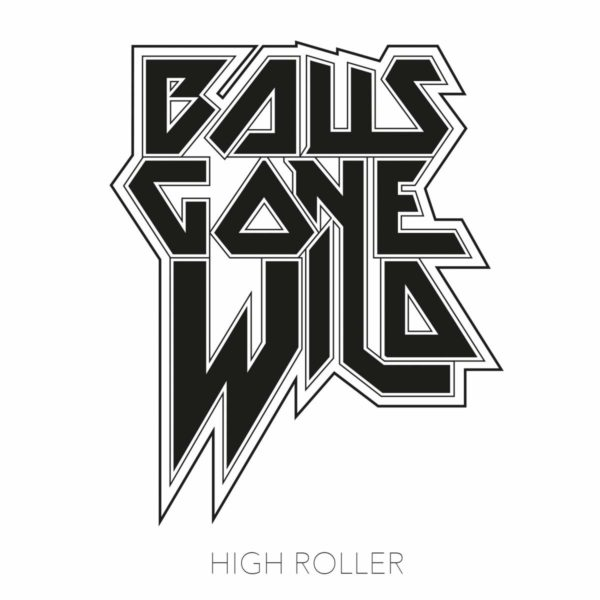 01 – BALLS GONE WILD – HighRoller